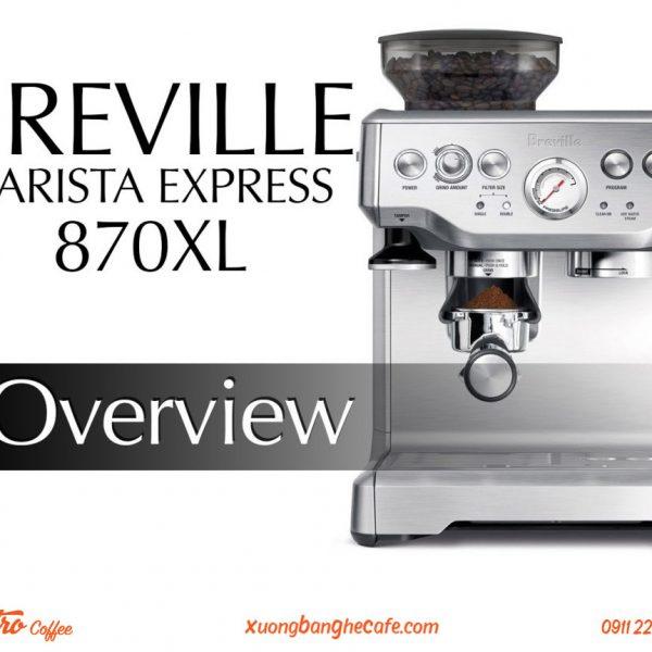 Máy pha cafe Breville 870 với thiết kế sang trọng – mạnh mẽ